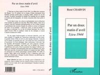 Robert Charvin - Par un doux matin d'avril - Izieu, 1944.