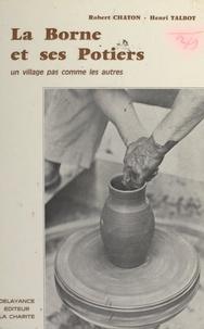 Robert Chaton et Henri Talbot - La Borne et ses potiers - Un village pas comme les autres.