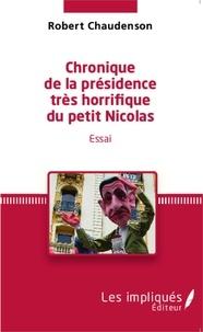 Robert Chaudenson - Chronique de la présidence très horrifique du Petit Nicolas.