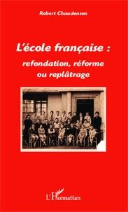 Deedr.fr L'école française : refondation, réforme ou replâtrage Image
