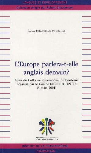 Robert Chaudenson - L'Europe parlera-t-elle anglais demain ?.