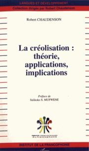 Robert Chaudenson - La créolisation : théorie, applications, implications.