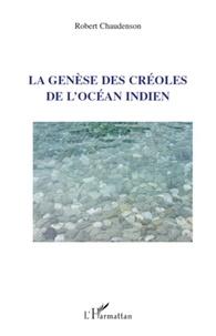 Robert Chaudenson - La génèse des créoles de l'Océan Indien.