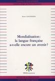 Robert Chaudenson - Mondialisation : la langue française a-t-elle encore un avenir ?.