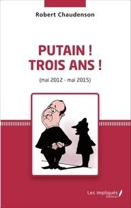 Robert Chaudenson - Putain ! Trois ans ! - (mai 2012 - mai 2015).