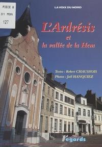 Robert Chaussois et Joël Hanquiez - L'Ardrésis et la vallée de la Hem.