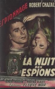 Robert Chazal et Robert Hossein - La nuit des espions.