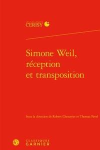 Robert Chenavier et Thomas Pavel - Simone Weil, réception et transposition.