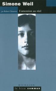 Simone Weil- L'attention au réel - Robert Chenavier |