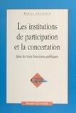 Robert Christien - Les institutions de participation et la concertation dans les trois fonctions publiques.