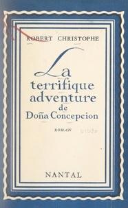 Robert Christophe - La terrifique adventure de Doña Concepcion.