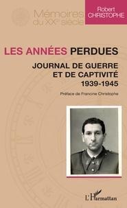 Les années perdues - Journal de guerre et de captivité 1939-1945.pdf