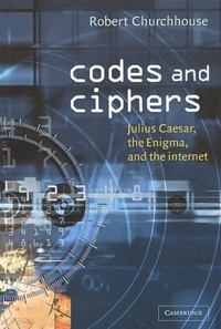 Goodtastepolice.fr Codes and ciphers. Julius Caesar, the Enigma and the Internet Image