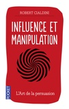 Robert Cialdini - Influence et manipulation.