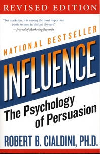 Robert Cialdini - Influence - The Psychology of Persuasion.