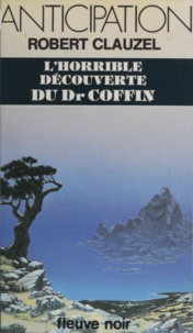Robert Clauzel - L'Horrible Découverte du Dr Coffin.