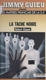 Robert Clauzel - La tache noire.