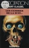 Robert Clauzel - Les Cendres de la nuit.