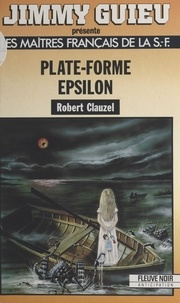 Robert Clauzel - Plate-forme Epsilon.
