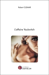 Robert CLEMAR - L'affaire Youlovitch.