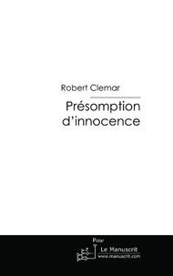 Robert CLEMAR - Présomption d'innocence.