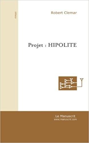 Robert CLEMAR - Projet : Hipolite.