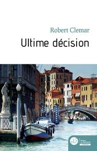 Robert CLEMAR - Ultime décision.