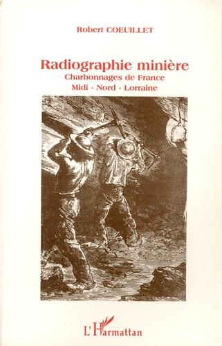 Radiographie minière. 50 ans d'histoire des Charbonnages de France Midi-Nord-Lorraine