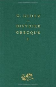 Robert Cohen et Gustavo Glotz - Histoire grecque - Tome 1, Des origines aux guerres médiques.