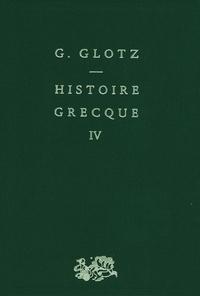 Robert Cohen et Gustavo Glotz - Histoire grecque - Tome 4, Alexandre et l'hellénisation du monde antique, Première partie, Alexandre et le démembrement de son empire.