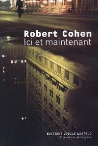 Robert Cohen - Ici et maintenant.
