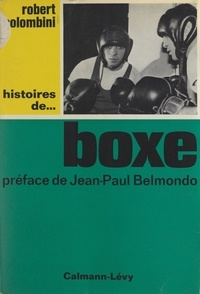 Robert Colombini et Jean-Paul Belmondo - Histoires de boxe.