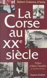 Robert Colonna d'Istria et Alain Peyrefitte - La Corse au XXe siècle.