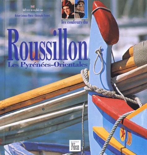 Robert Colonna d'Istria et Christophe Duranti - Les couleurs du Roussillon - Les Pyrénées-Orientales.