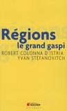 Robert Colonna d'Istria et Yvan Stefenovitch - Régions : le grand gaspi.