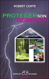 Robert Conte - Protéger son domicile.