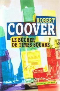 Robert Coover - Le bûcher de Times Square.