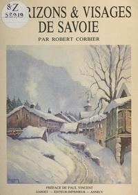 Robert Corbier et Lucien Colonel - Horizons et visages de Savoie.