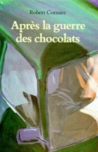 Robert Cormier - Après la Guerre des chocolats.