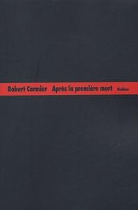Robert Cormier - Après la première mort.