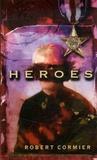 Robert Cormier - Heroes.