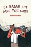Robert Cormier - La balle est dans ton camp.