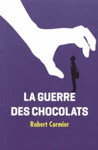 Robert Cormier - La guerre des chocolats.