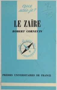 Robert Cornevin et Paul Angoulvent - Le Zaïre - (ex-Congo-Kinshasa).