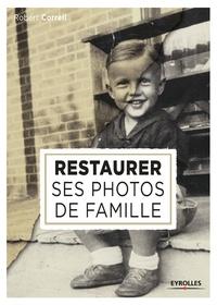 Robert Correll - Restaurer ses photos de famille.