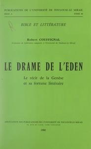 Robert Couffignal - Le drame de l'Eden - Le récit de la Genèse et sa fortune littéraire.