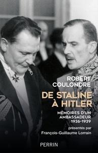 Robert Coulondre - De Staline à Hitler - Mémoires d'un ambassadeur (1936-1939).