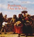 Robert Coustet et Jacques Sargos - Bordeaux, l'art et le vin.