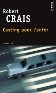 Robert Crais - Casting pour l'enfer.