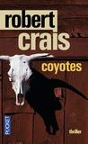 Robert Crais - Coyotes.
